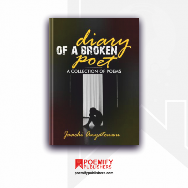 Diary of a Broken Poet: A Collection of Poems