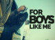For Boys Like Me, a spoken word poem by Uche Naeto Njie