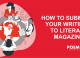 HOW TO SUBMIT YOUR WRITING TO LITERARY MAGAZINES