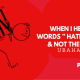 """WHEN I HEARD THE WORDS """" HATE THE SIN & NOT THE SINNER"""""""